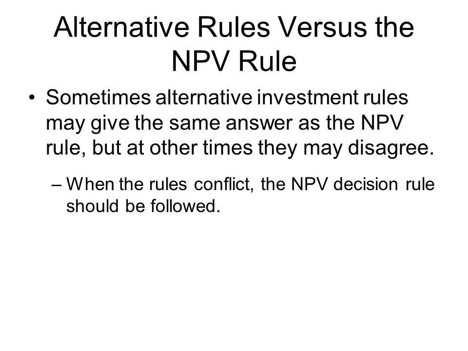 Alternative Rules Versus the NPV Rule