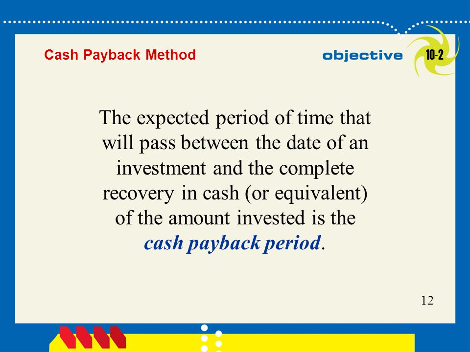 Cash Payback Method 10-2.
