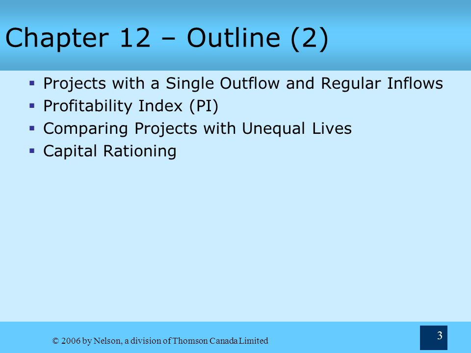 Chapter 12 – Outline (2) Projects with a Single Outflow and Regular Inflows. Profitability Index (PI)
