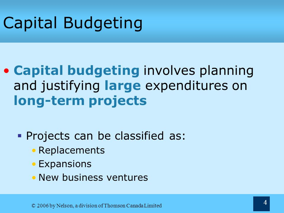 Capital Budgeting Capital budgeting involves planning and justifying large expenditures on long-term projects.