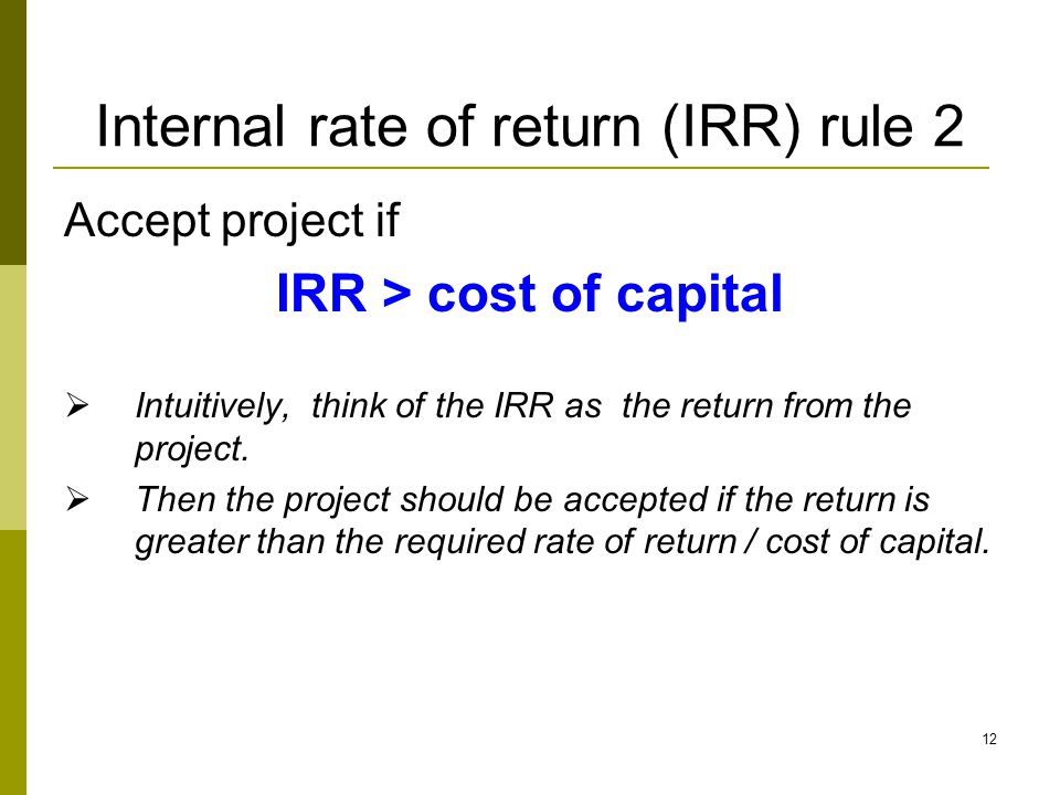 Internal rate of return (IRR) rule 2