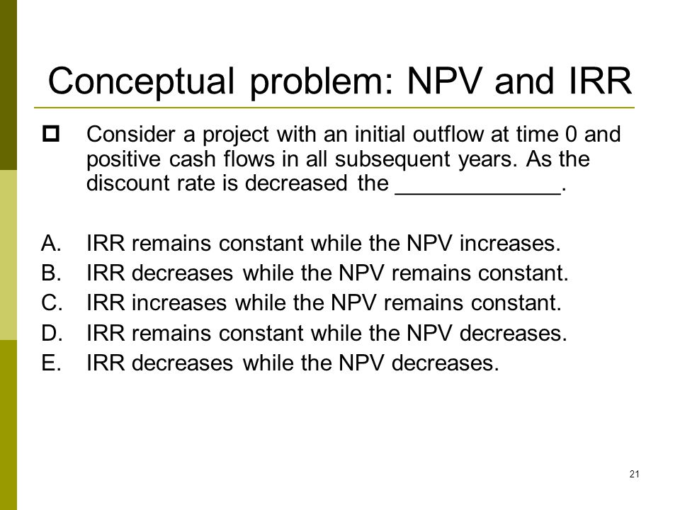 Conceptual problem: NPV and IRR