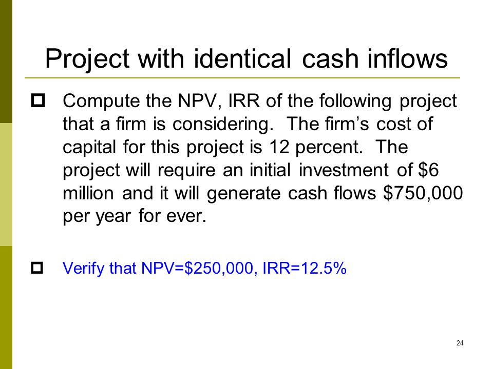Project with identical cash inflows
