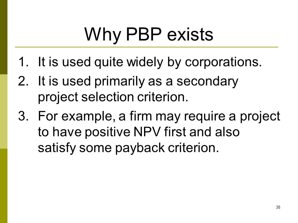 Why PBP exists It is used quite widely by corporations.