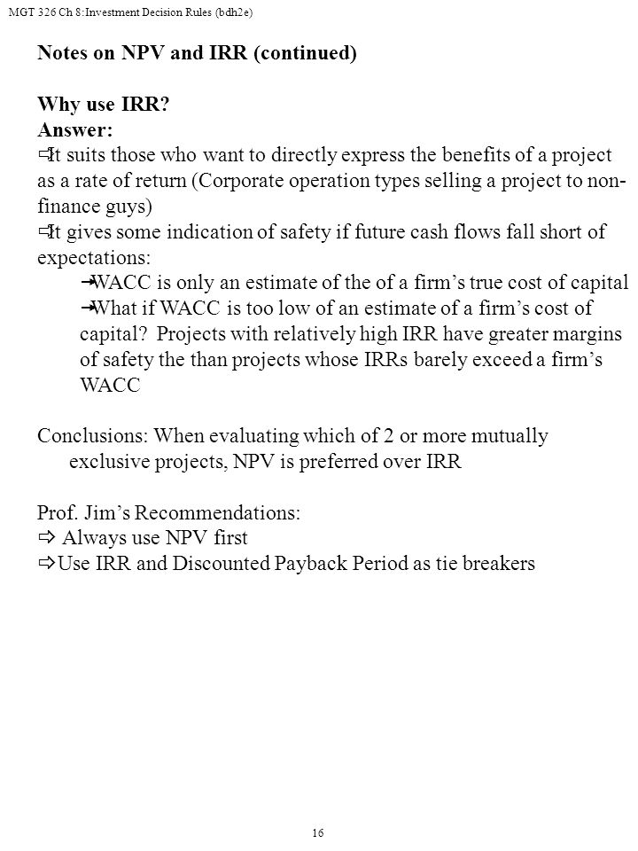 Notes on NPV and IRR (continued) Why use IRR Answer: