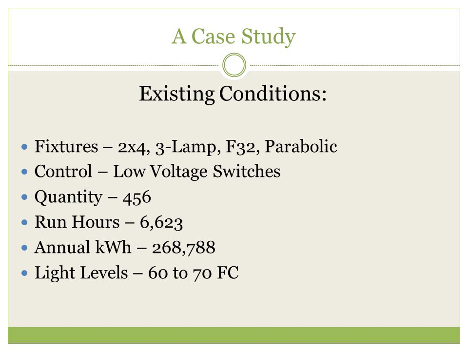 A Case Study Existing Conditions: