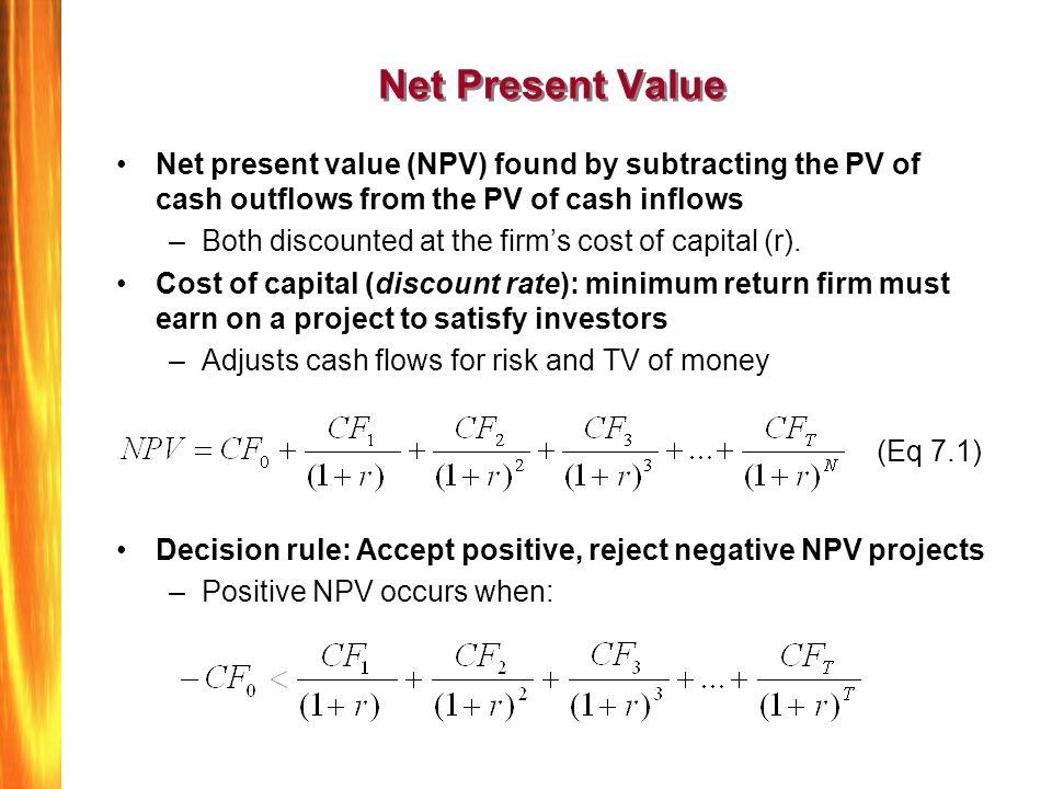 Net Present Value Net present value (NPV) found by subtracting the PV of cash outflows from the PV of cash inflows.