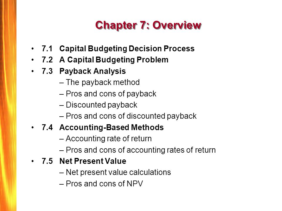 Chapter 7: Overview 7.1 Capital Budgeting Decision Process