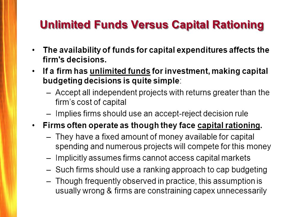 Unlimited Funds Versus Capital Rationing