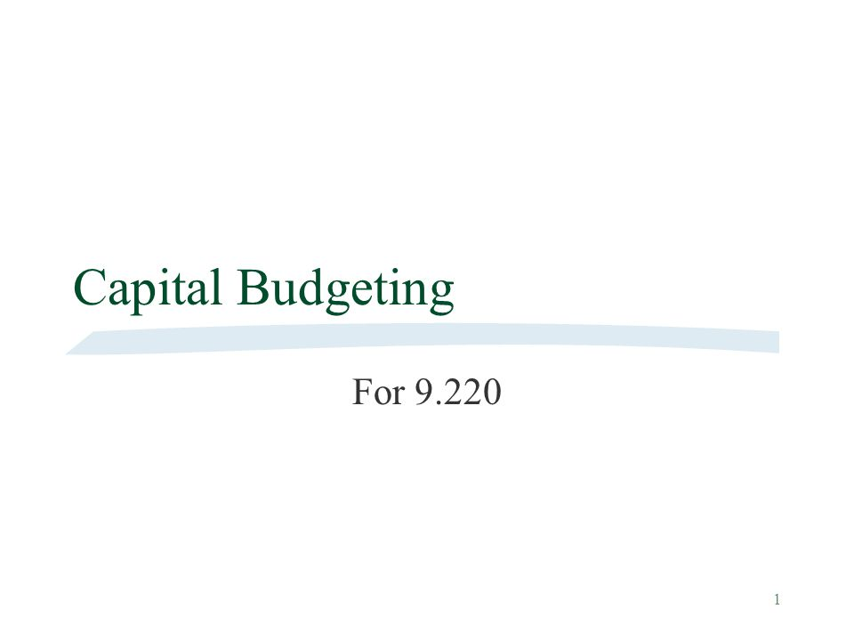 Capital Budgeting For 9.220