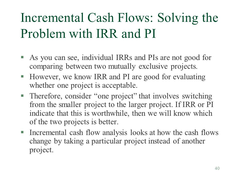 Incremental Cash Flows: Solving the Problem with IRR and PI