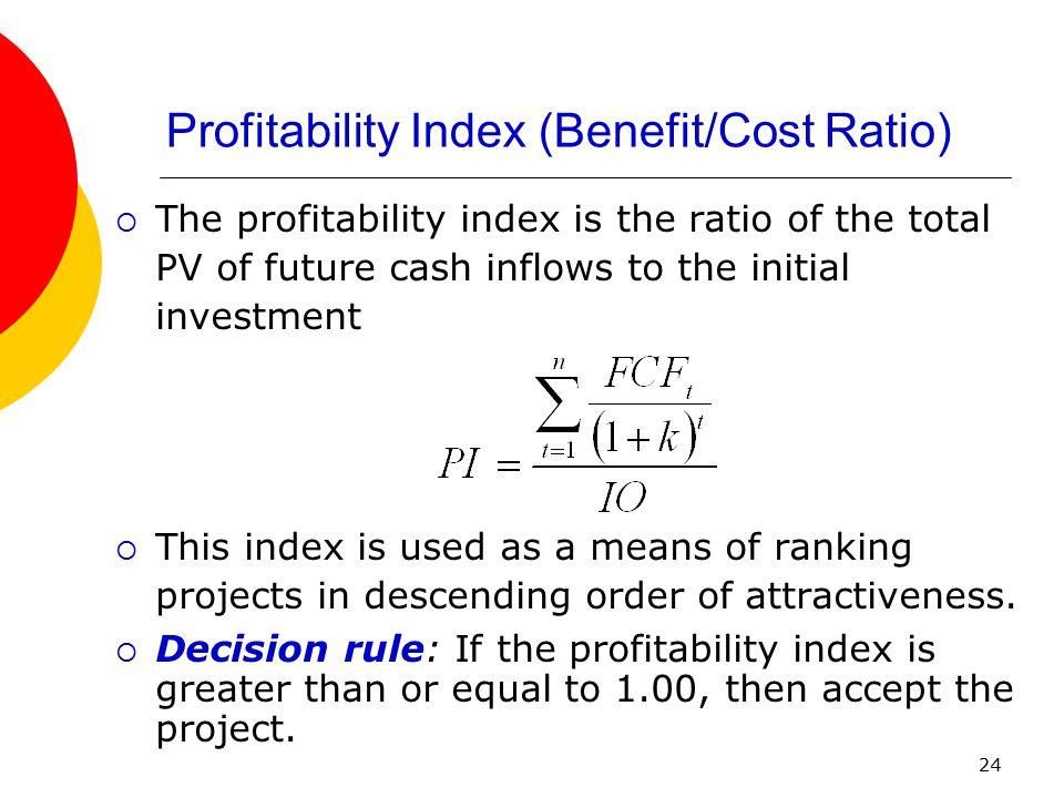 Profitability Index (Benefit/Cost Ratio)