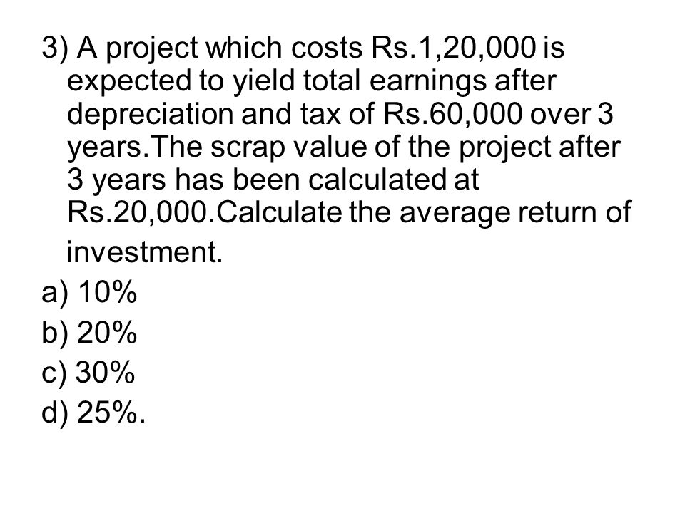 3) A project which costs Rs