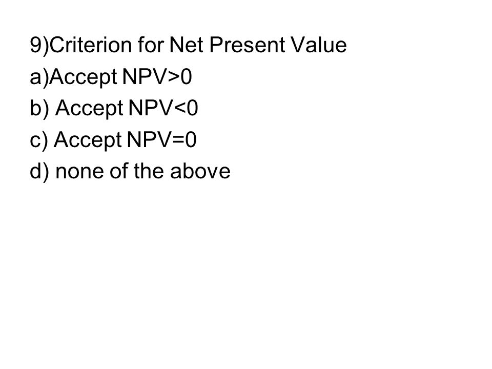 9)Criterion for Net Present Value