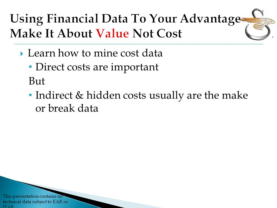 Using Financial Data To Your Advantage Make It About Value Not Cost