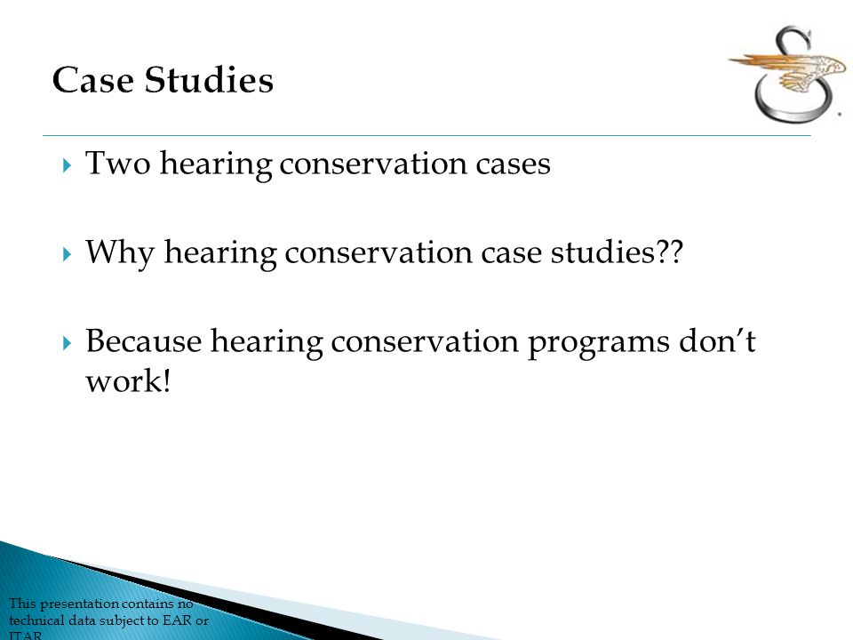 Case Studies Two hearing conservation cases