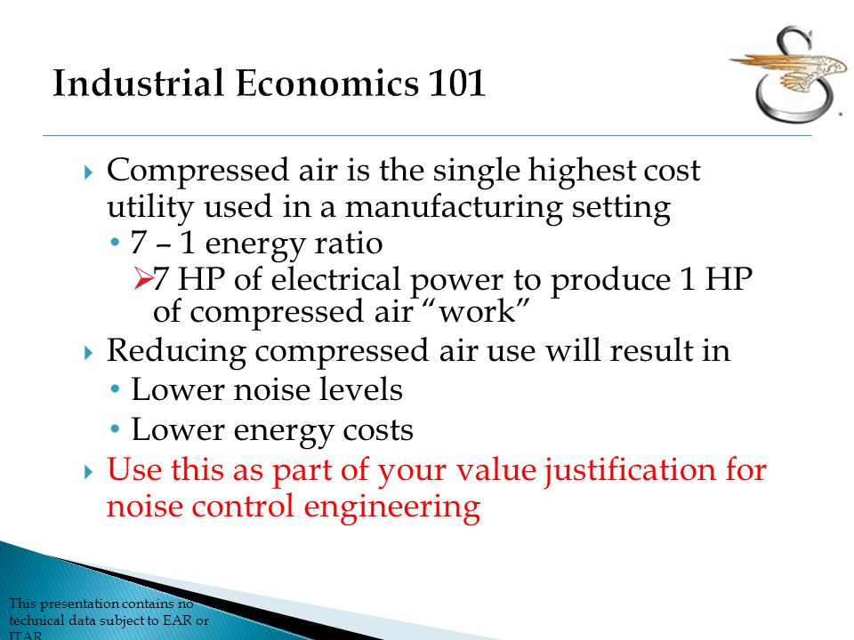 Industrial Economics 101 Compressed air is the single highest cost utility used in a manufacturing setting.