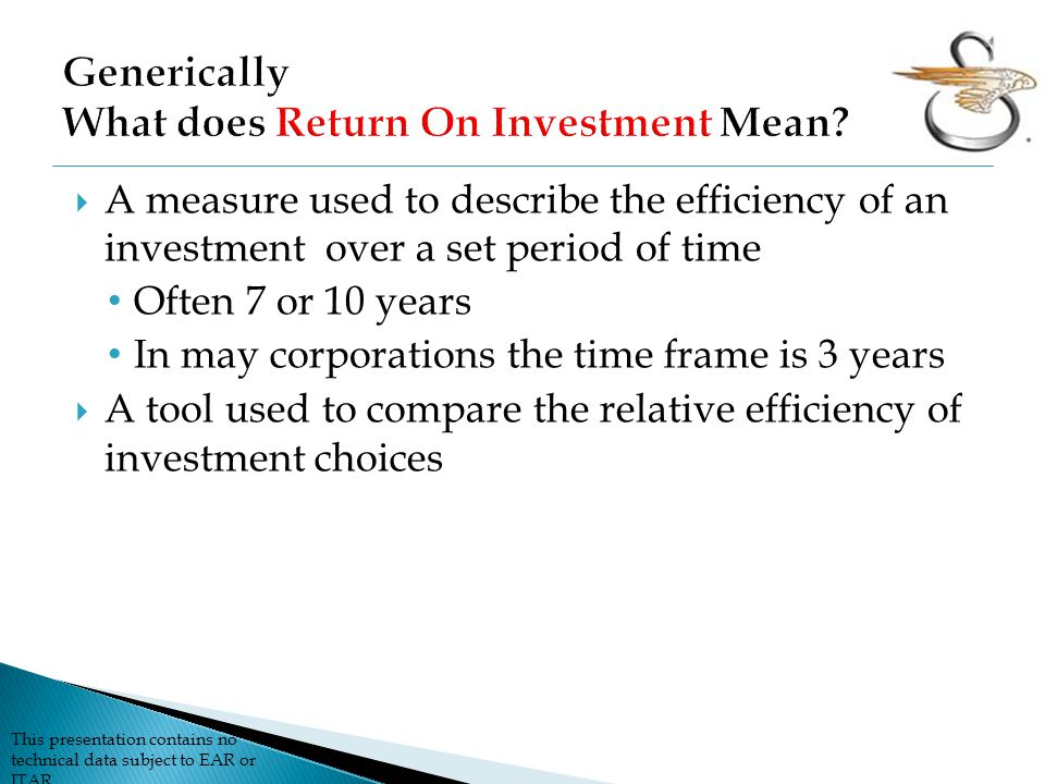Generically What does Return On Investment Mean