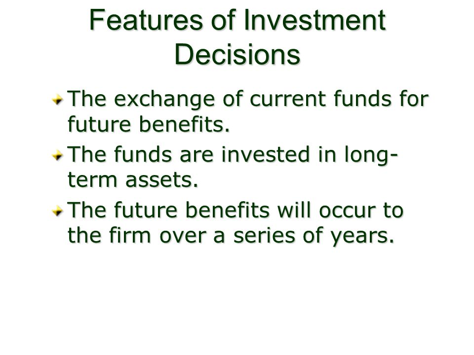Features of Investment Decisions