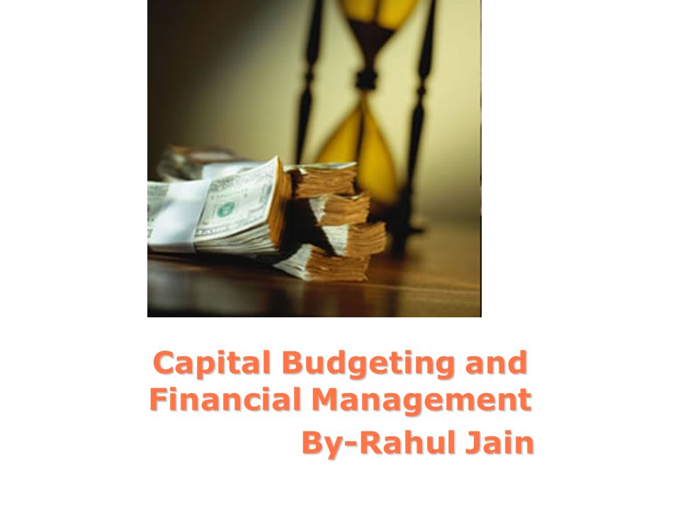 Capital Budgeting and Financial Management By-Rahul Jain
