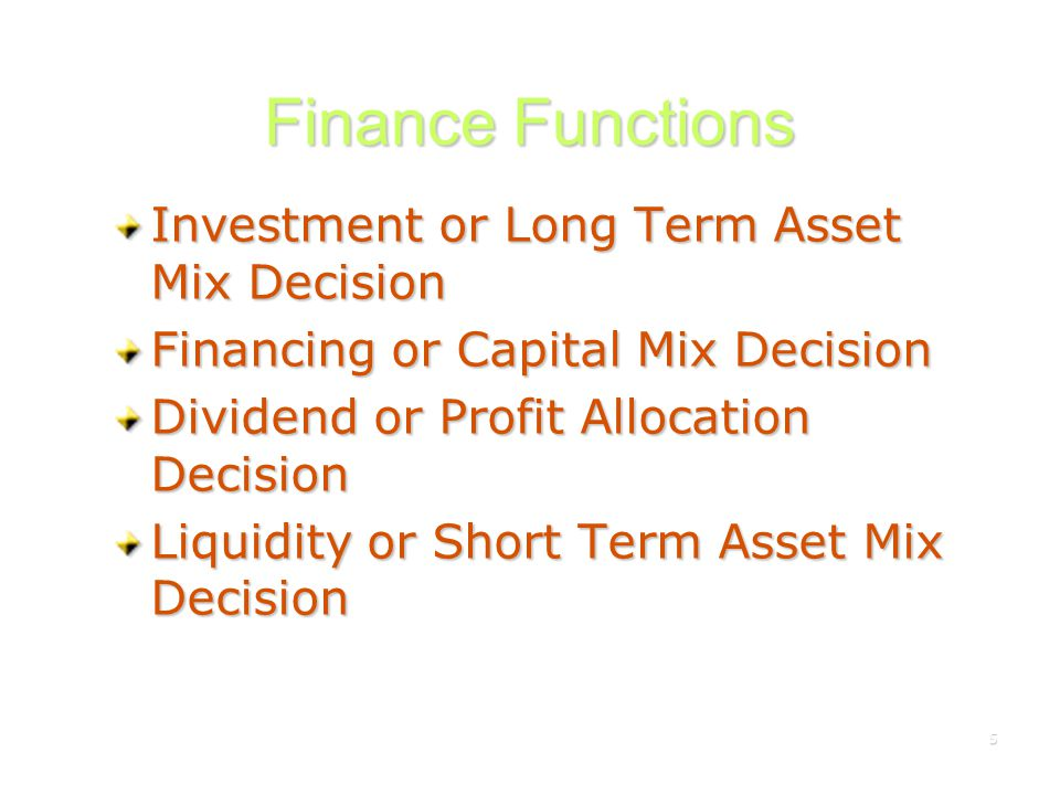 Finance Functions Investment or Long Term Asset Mix Decision