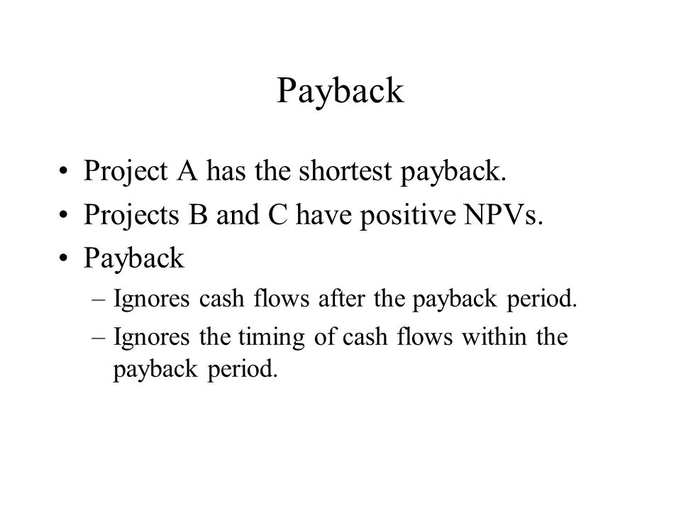 Payback Project A has the shortest payback.