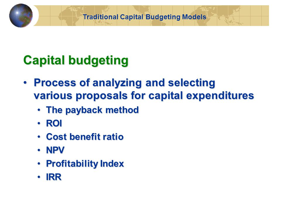 Traditional Capital Budgeting Models