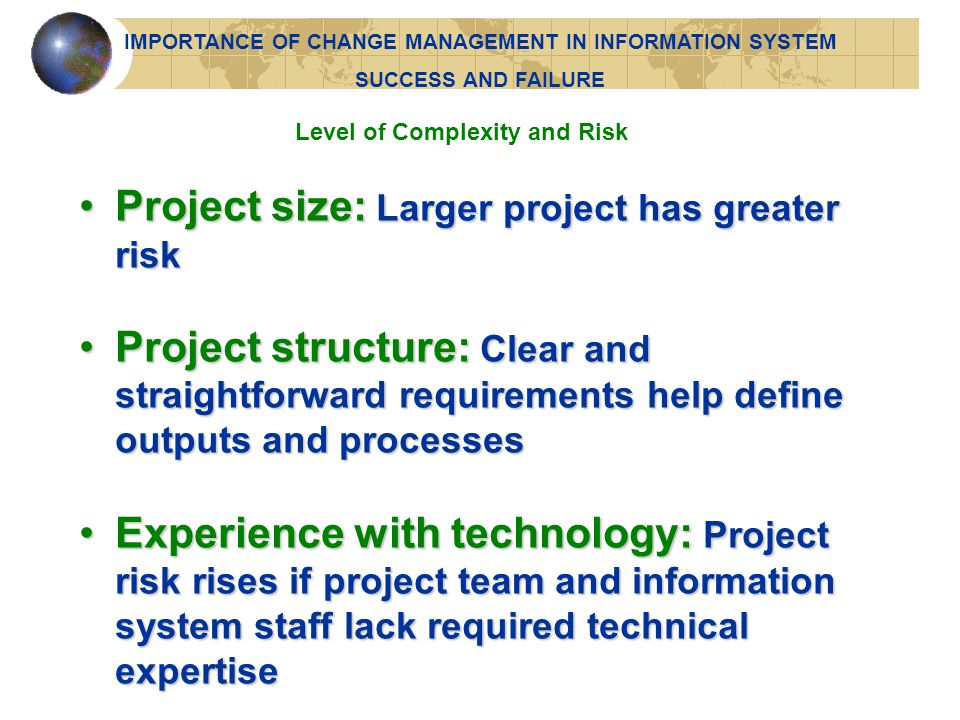 Project size: Larger project has greater risk