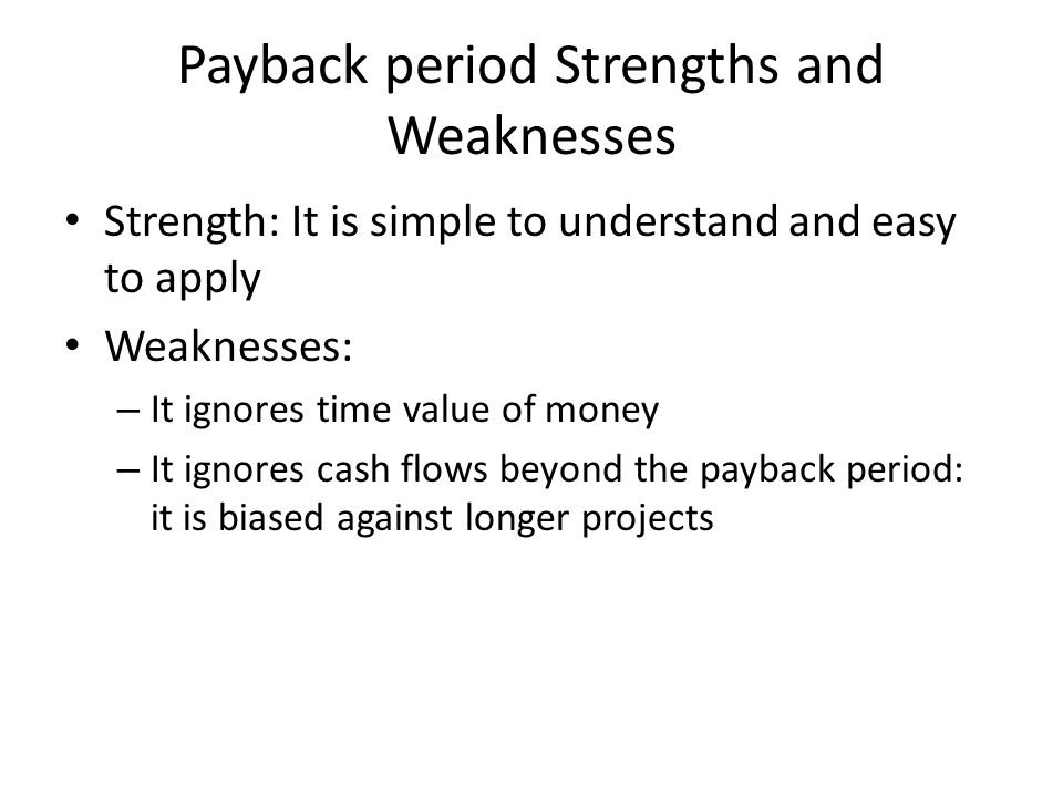 Payback period Strengths and Weaknesses