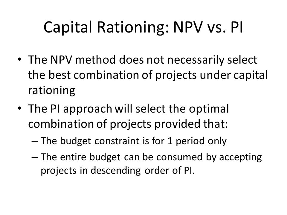 Capital Rationing: NPV vs. PI