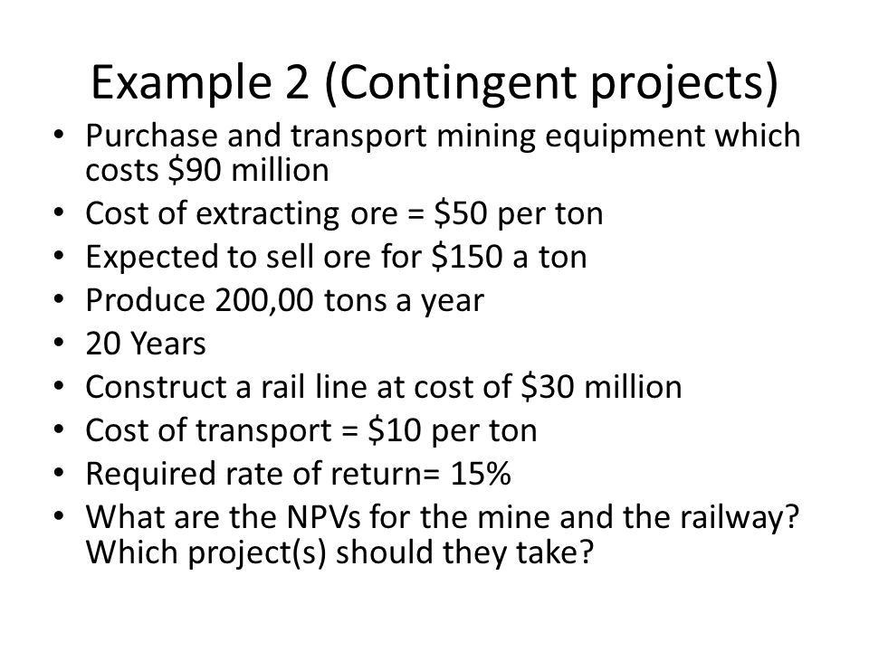 Example 2 (Contingent projects)