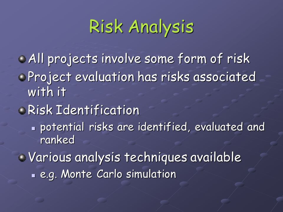 Risk Analysis All projects involve some form of risk