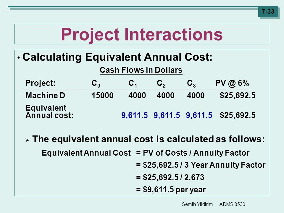 Project Interactions Calculating Equivalent Annual Cost: