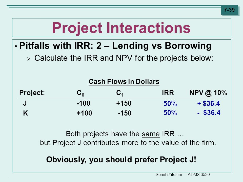 Obviously, you should prefer Project J!
