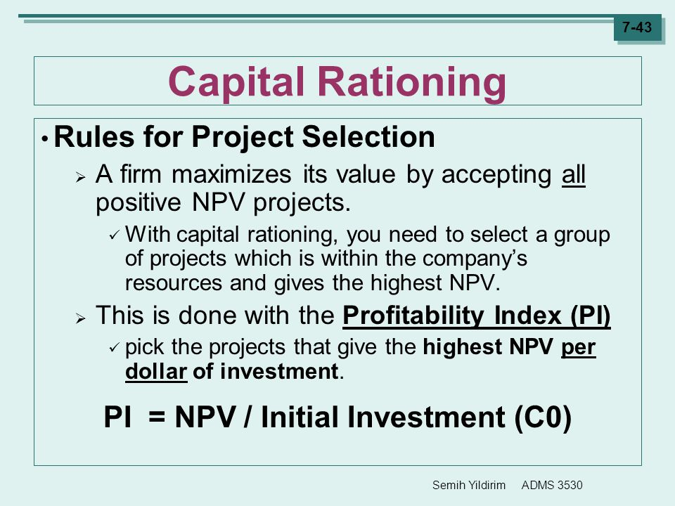 PI = NPV / Initial Investment (C0)