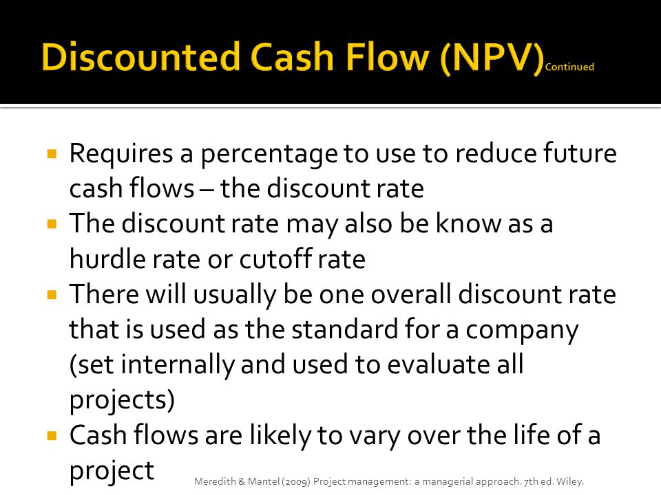 Discounted Cash Flow (NPV)Continued