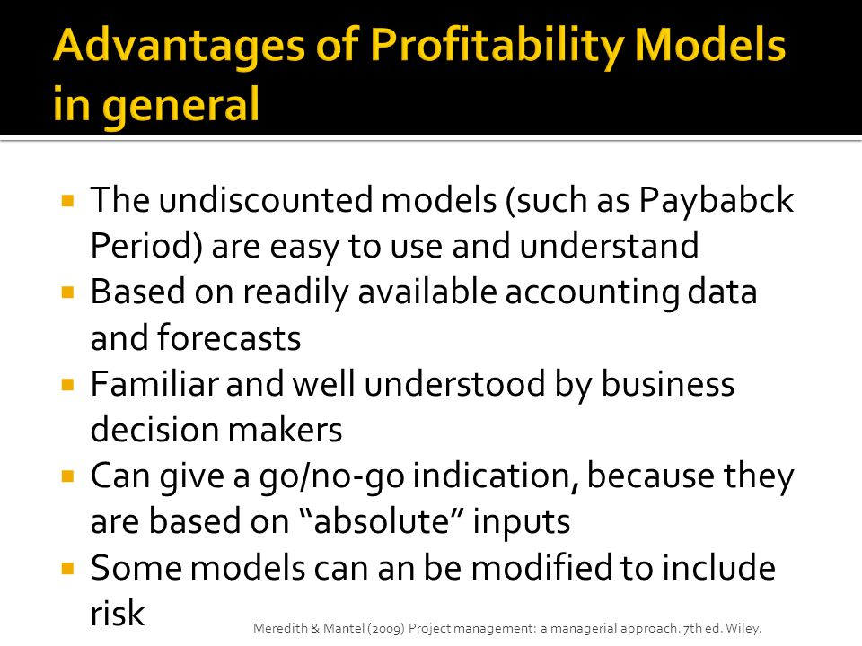 Advantages of Profitability Models in general