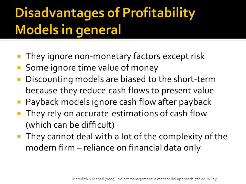 Disadvantages of Profitability Models in general