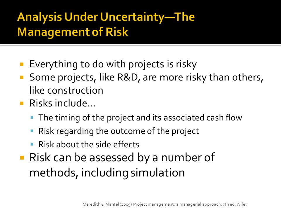 Analysis Under Uncertainty—The Management of Risk