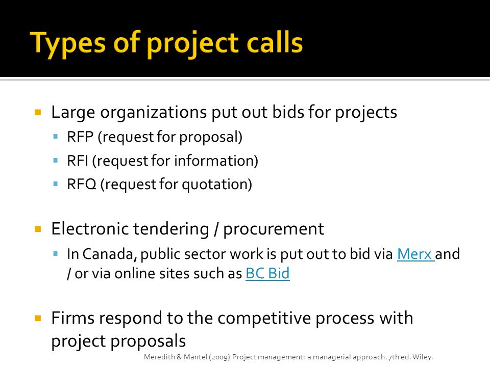 Types of project calls Large organizations put out bids for projects