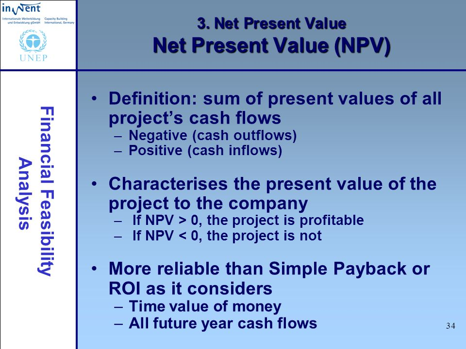 3. Net Present Value Net Present Value (NPV)