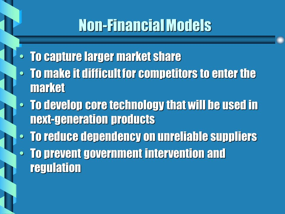 Non-Financial Models To capture larger market share