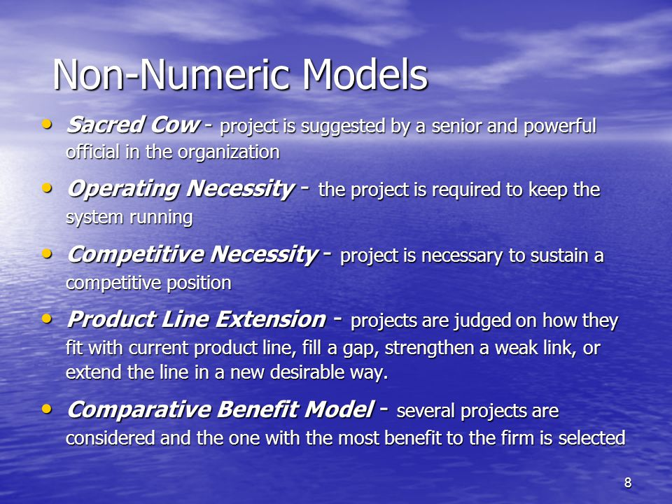 Non-Numeric Models Sacred Cow - project is suggested by a senior and powerful official in the organization.