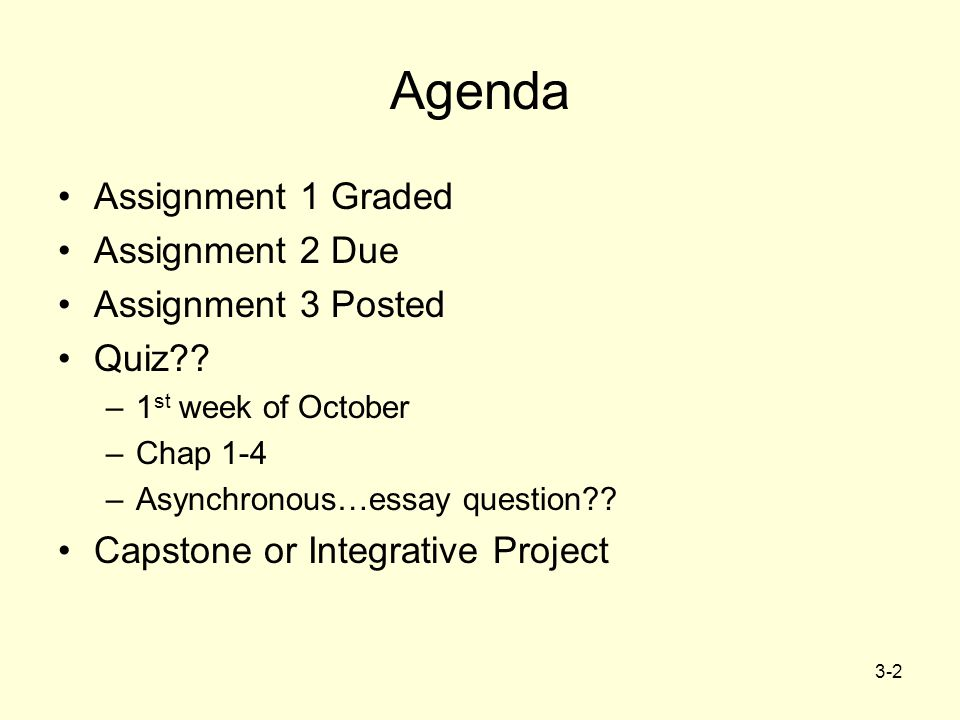 Agenda Assignment 1 Graded Assignment 2 Due Assignment 3 Posted Quiz