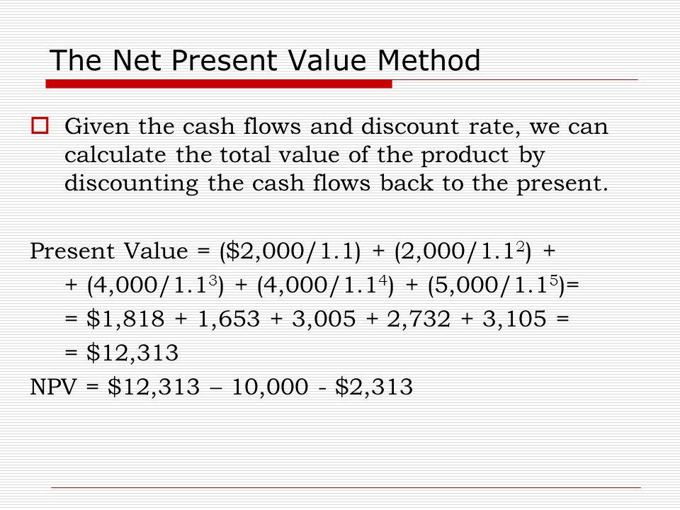The Net Present Value Method