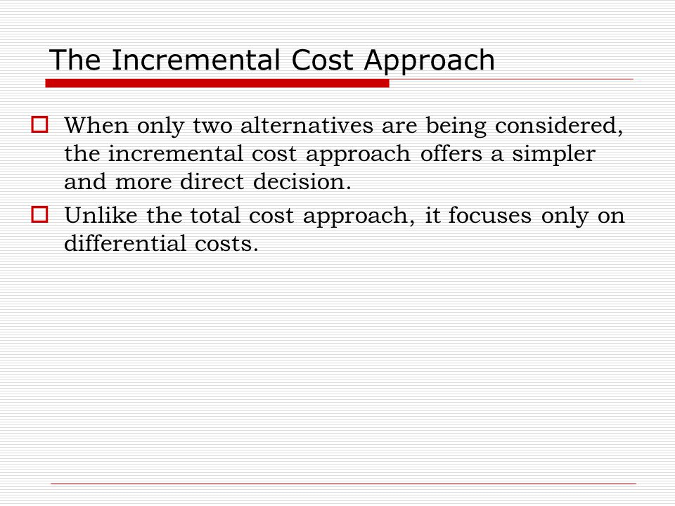 The Incremental Cost Approach