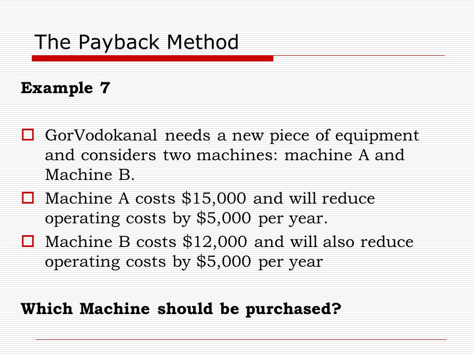 The Payback Method Example 7