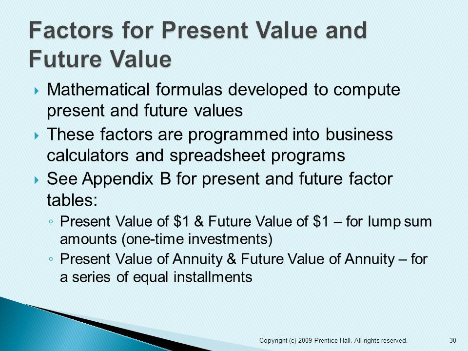 future value and present value If we know the present value (pv), the future value (fv), and the interest rate per period of compounding (i), the future value factors allow us to calculate the unknown number of time periods of compound interest (n) calculations #5 through #8 illustrate how to determine the number of time periods.