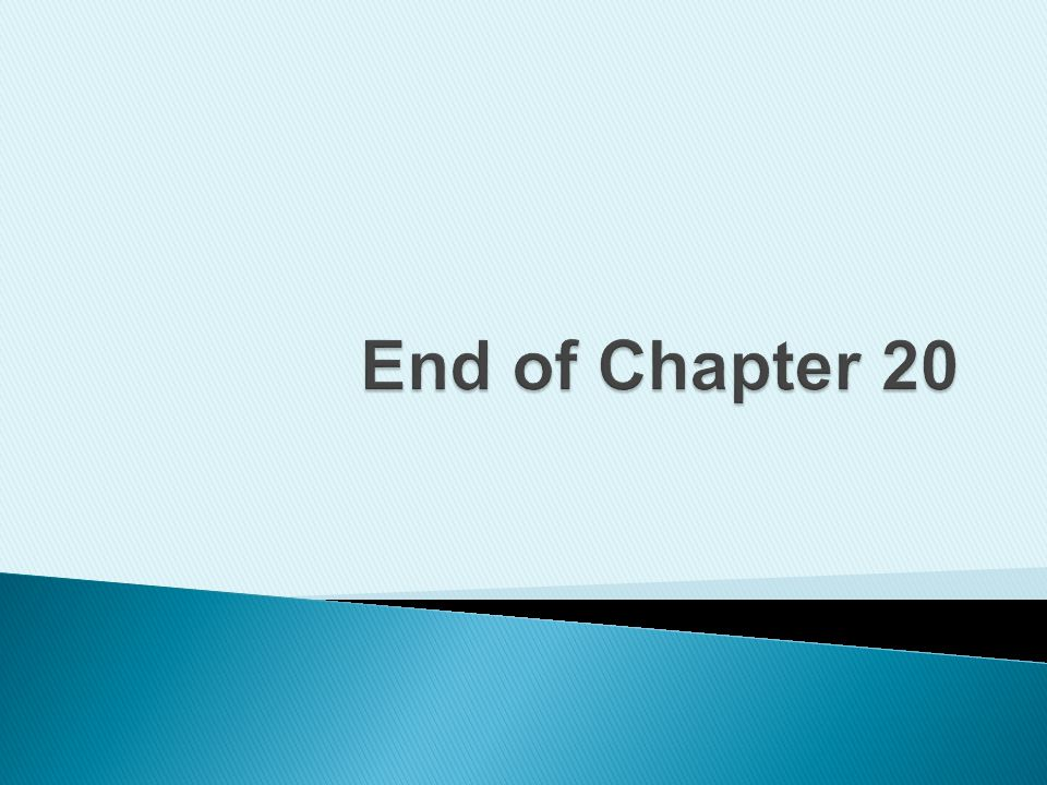 End of Chapter 20 This concludes Chapter 20.