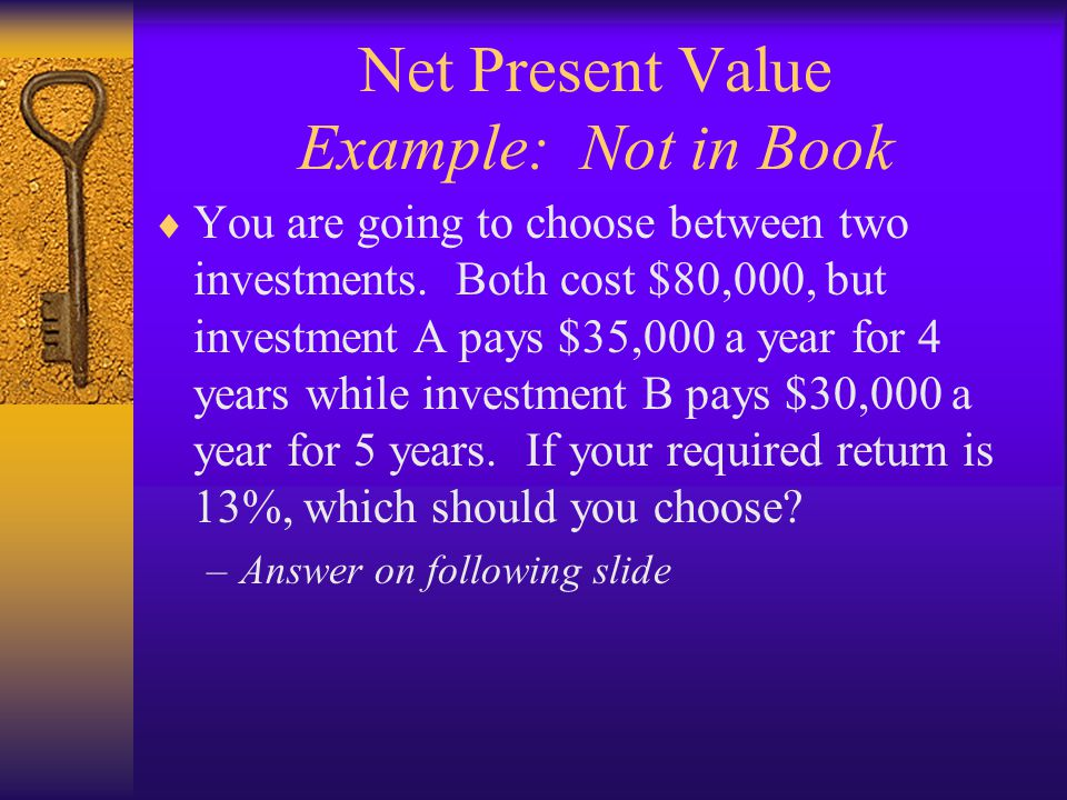 Net Present Value Example: Not in Book